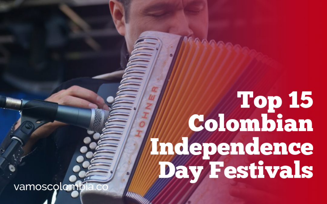 Top 15 Colombian Independence Day Festivals You Can't Miss [2018]